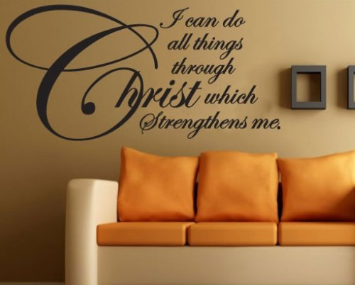 I can do all things through Christ which strengthens me Scriptur