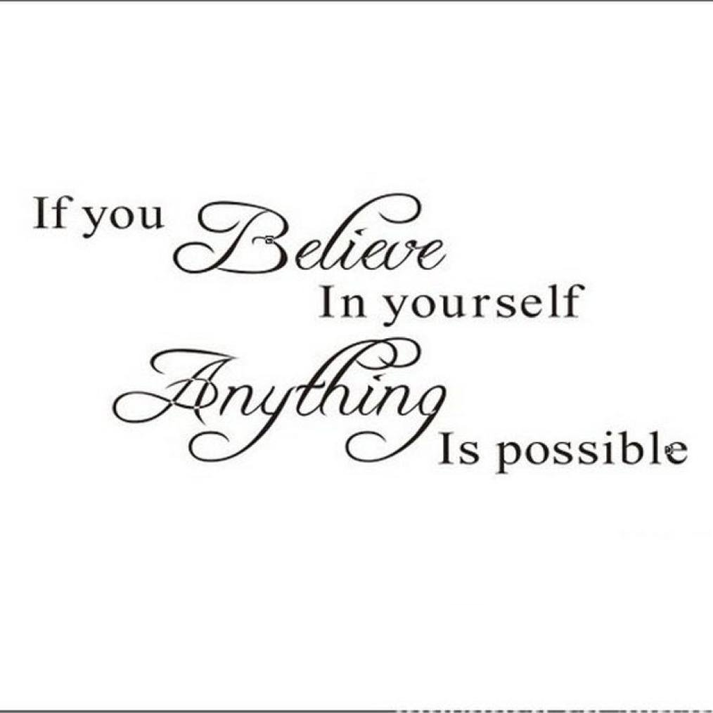 If You Believe in Yourself Anything Is Possible Removable Wall D