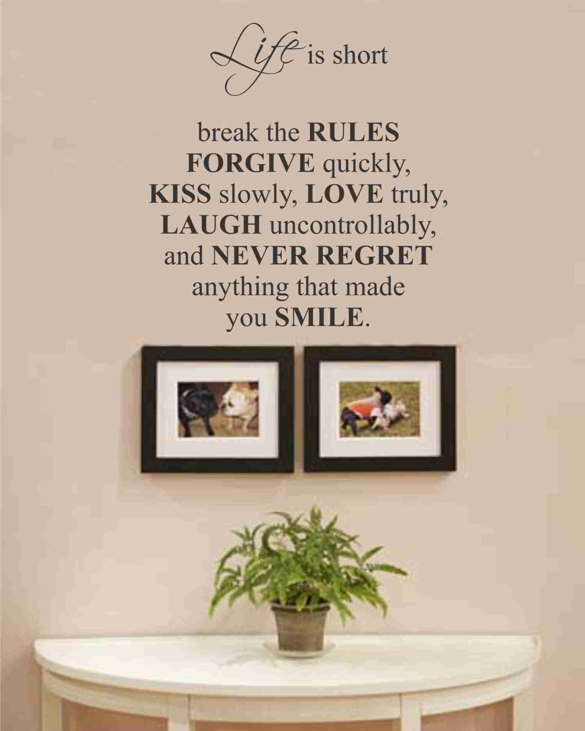 Life is short break the rules forgive quickly wall decal