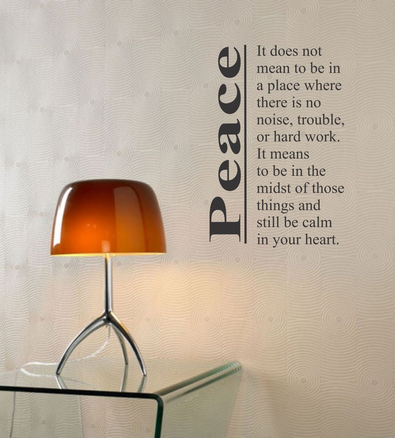 Peace - It does not mean to be in a place wall decal