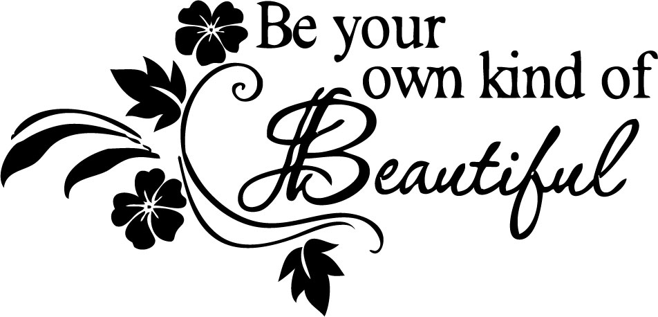 Be Your Own kind of Beautiful Decals Flower Vine Wall Sticker Ar