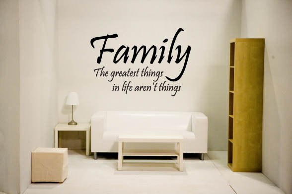 Family The greatest things in life aren't things