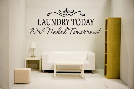 LAUNDRY TODAY or NAKED TOMORROW Removable Wall Stickers