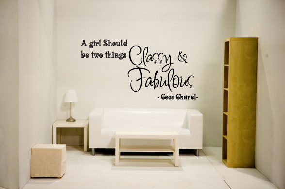 A girl should be two things Classy & Fabulous -Coco Chanel