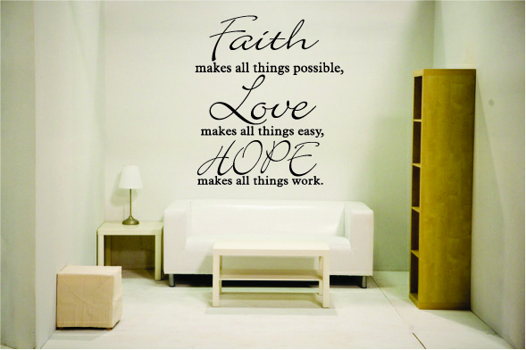 Faith makes all things possible, Love makes all things easy, Hop